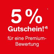 Premium-Bewertung schreiben und 5% Gutschein erhalten