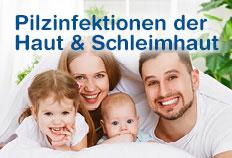 Pilzinfektionen der Haut & Schleimhaut